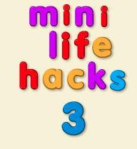 Mini Life Hack